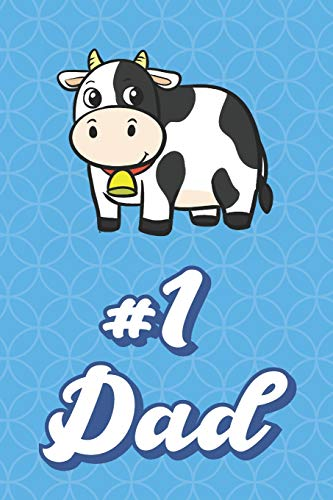 #1 Dad: Farm Cow Funny Cute Father's Day Journal Notebook From Sons Daughters Girls and Boys of All Ages. Great Gift or Dads Fathers Parents New Parents Dads To Be and Anyone In Between