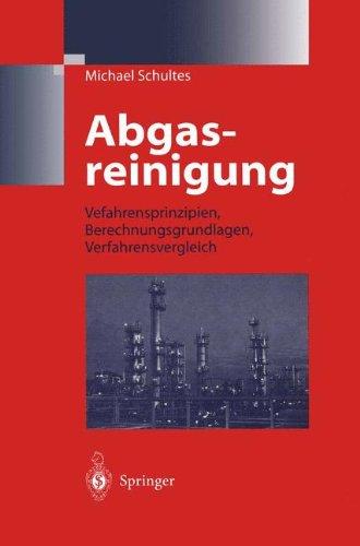 Abgasreinigung: Verfahrensprinzipien, Berechnungsgrundlagen, Verfahrensvergleich (German Edition)