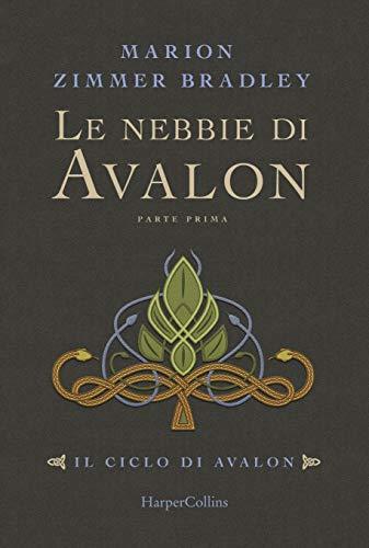 Le nebbie di Avalon. Il ciclo di Avalon. Parte prima