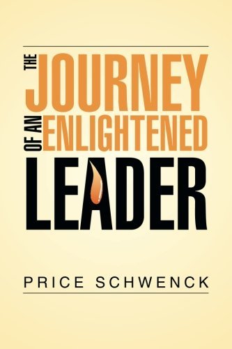 the-journey-of-an-enlightened-leader-by-price-schwenck-2014-06-23