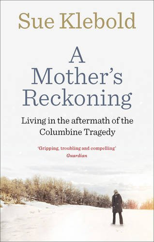 a-mothers-reckoning-living-in-the-aftermath-of-the-columbine-tragedy