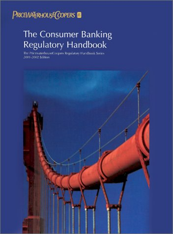the-consumer-banking-regulatory-handbook-2000-2001-pricewaterhousecoopers-regulatory-handbook
