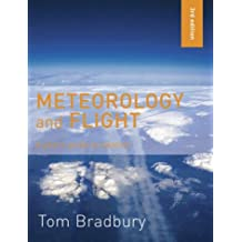 Meteorololgy and Flight: A Pilot's Guide to Weather