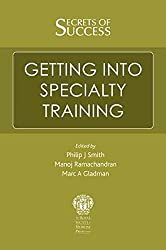 [(Secrets of Success: Getting into Specialty Training)] [By (author) Manoj Ramachandran ] published on (January, 2010)