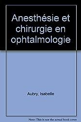 Anesthésie et chirurgie en ophtalmologie