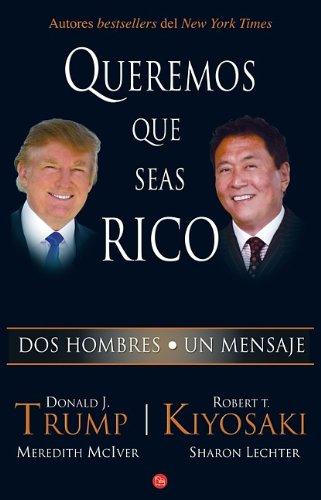 Queremos que seas rico/Why We Want You to Be Rich por Donald Trump