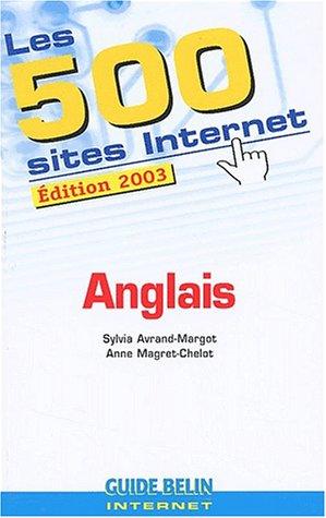 Les 500 sites Internet Anglais. Edition 2003