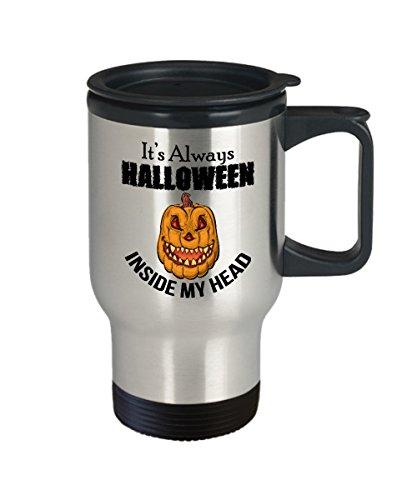 Lustige Kaffeetasse mit Zitat, niedliches und gruseliges Design für Ihre Halloween-Party, keramik, Travel Mug, It's Always Halloween Inside My Head