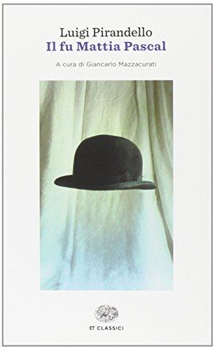 Il fu Mattia Pascal (Einaudi tascabili. Classici) por Luigi Pirandello