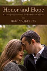 Honor and Hope: A Contemporary Romantica Based on Pride and Prejudice by Regina Jeffers (2012-05-12)