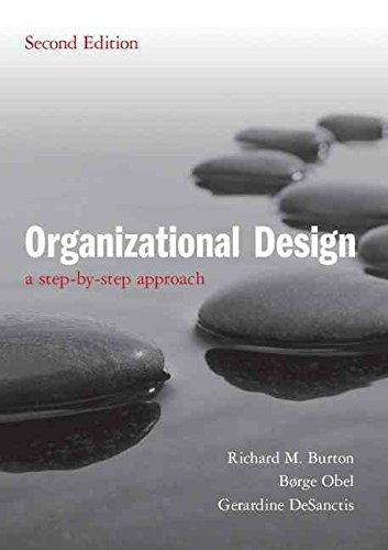 [(Organizational Design : A Step-by-Step Approach)] [By (author) Richard M. Burton ] published on (August, 2011)
