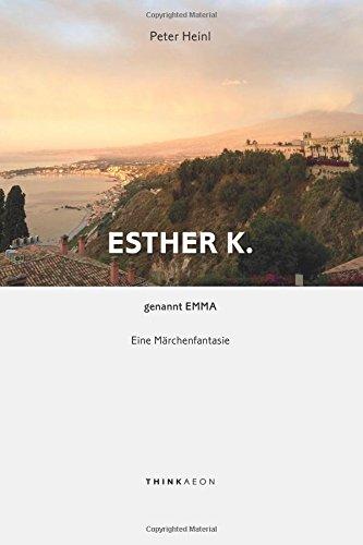 Esther K. genannt Emma: Eine Märchenfantasie