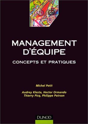 Management d'équipe : Concepts et pratiques par Michel Petit