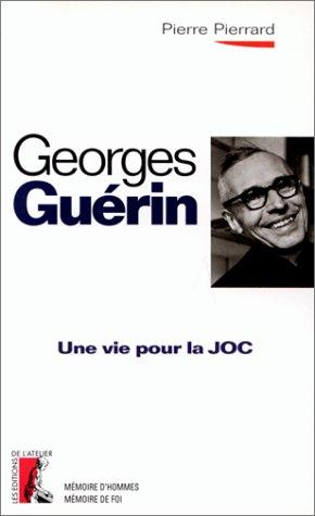 Georges Guérin. Une vie pour la JOC