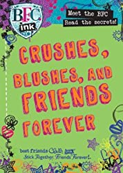 Bfc Ink: Crushes, Blushes and Friends Forever