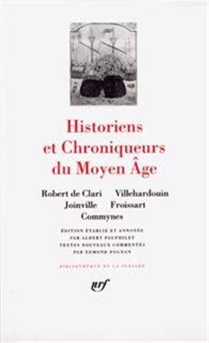 Historiens et chroniqueurs du Moyen-Age par Collectif