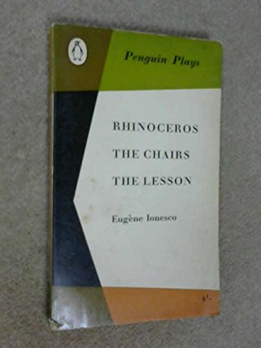 Rhinoceros, The chairs, and The lesson (Penguin plays)