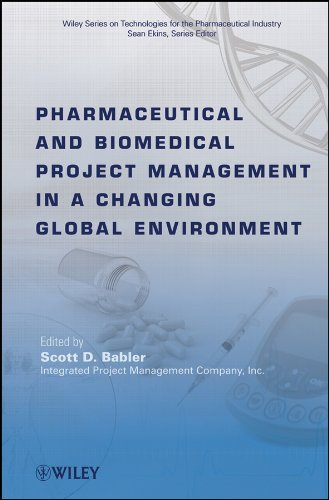 Pharmaceutical and Biomedical Project Management in a Changing Global Environment (Wiley Series on Technologies for the Pharmaceutical Industry Book 8) (English Edition)