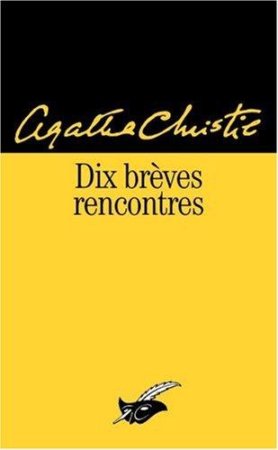 Dix brèves rencontres par Agatha Christie