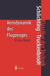 Aerodynamik des Flugzeuges: Erster Band: Grundlagen aus der Strömungstechnik Aerodynamik des Tragflügels (Teil I) (Klassiker der Technik)