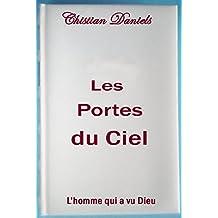 LES PORTES DU CIEL: L'homme qui a vu Dieu (French Edition)