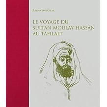 Le Voyage Du Sultan Moulay Hassan Au Tafilalt: Juin-Decembre, 1893