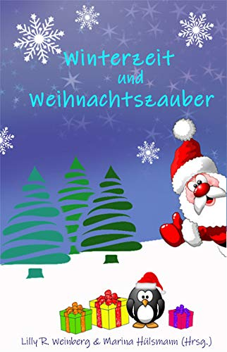 Winterzeit und Weihnachtszauber: Geschichten und Gedichte für Kinder ...