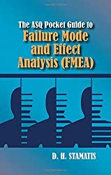 The Asq Pocket Guide to Failure Mode and Effect Analysis Fmea by D. H. Stamatis (2014-09-05)