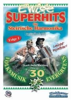 EWIGE SUPERHITS 1 - arrangiert für Steirische Handharmonika - Diat. Handharmonika - mit CD [Noten / Sheetmusic] Komponist: WACHTBERG STEFAN