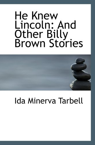 He Knew Lincoln: And Other Billy Brown Stories