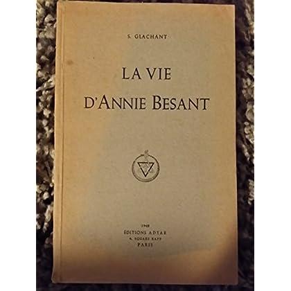 La vie d'Annie Besant.