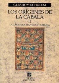 Los orígenes de la Cábala, vol. 2: La cábala en Provenza y Gerona