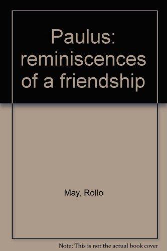 Paulus: reminiscences of a friendship