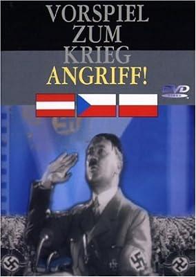 Der 2. Weltkrieg - Vorspiel zum Krieg - Angriff!