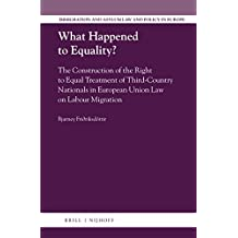 What Happened to Equality?: The Construction of the Right to Equal Treatment of Third-country Nationals in European Union Law on Labour Migration