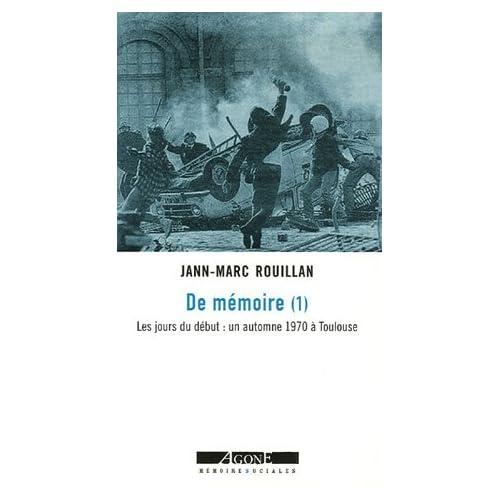 De mémoire (1): Les jours du début : un automne 1970 à Toulouse