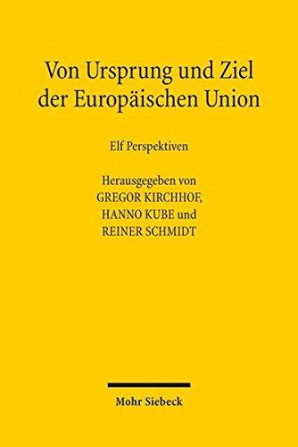 Von Ursprung und Ziel der Europäischen Union: Elf Perspektiven