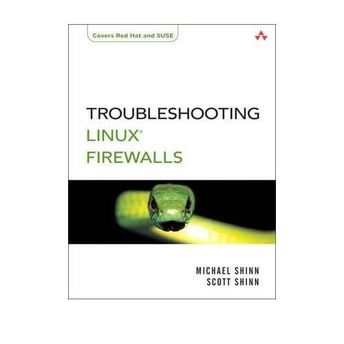 [(Linux Firewalls Troubleshooting )] [Author: Michael Shinn] [Feb-2011]