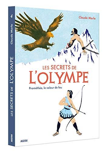 Les secrets de l'Olympe, Tome 4 : Prométhée, le voleur de feu