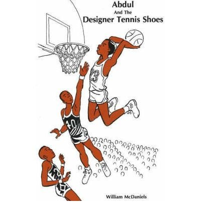 [(Abdul and the Designer Tennis Shoes)] [ By (author) William McDaniels ] [June, 1997]