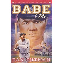 By Dan Gutman ( Author ) [ Babe & Me: A Baseball Card Adventure Baseball Card Adventures (Hardcover) By Feb-2000 Hardcover