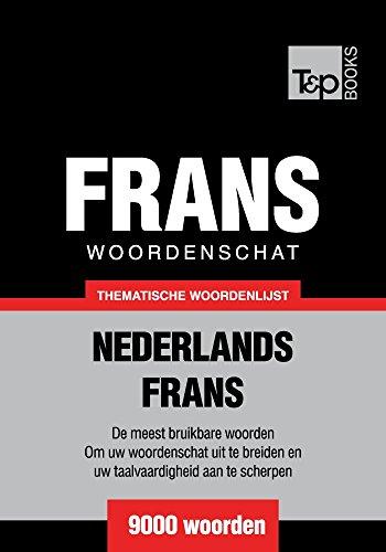 Thematische woordenschat Nederlands-Frans - 9000 woorden (Dutch Edition) por Andrey Taranov