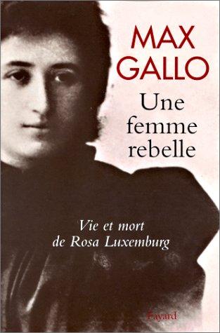 Une femme rebelle : Vie et mort de Rosa Luxemburg