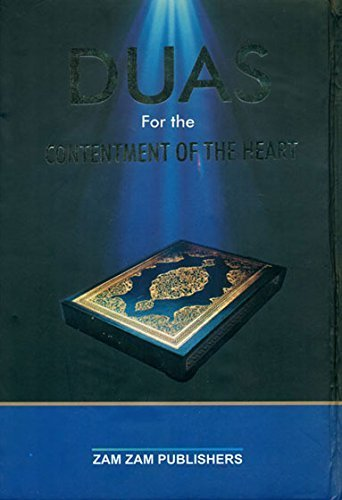 Duas for the contentment of the heart: amazon. Co. Uk: zam zam.