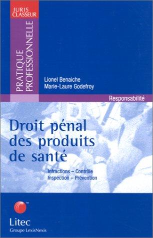 Droit pénal des produits de santé (ancienne édition) par Lionel Benaiche