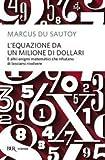 Scarica Libro L equazione da un milione di dollari (PDF,EPUB,MOBI) Online Italiano Gratis