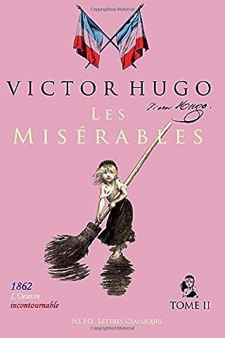 Hugo Les Miserables 2 - Les Misérables (l'oeuvre incontournable) - Tome II/II:
