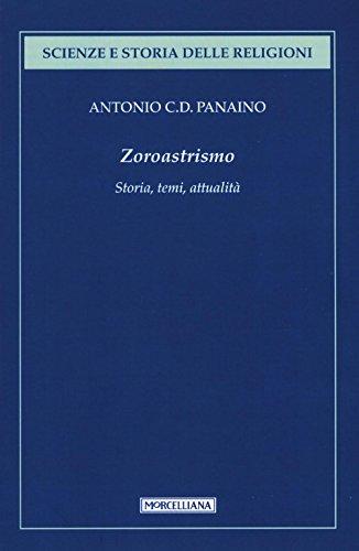 Zoroastrismo. Storia, temi, attualità (Scienze e storia delle religioni) por Antonio Panaino