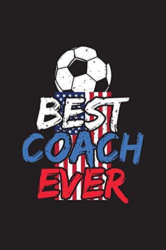 Best Coach Ever: Soccer Coach Notebook Gift V7 (Soccer Books for Kids)