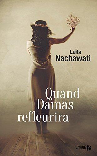 Quand Damas refleurira par Leila NACHAWATI